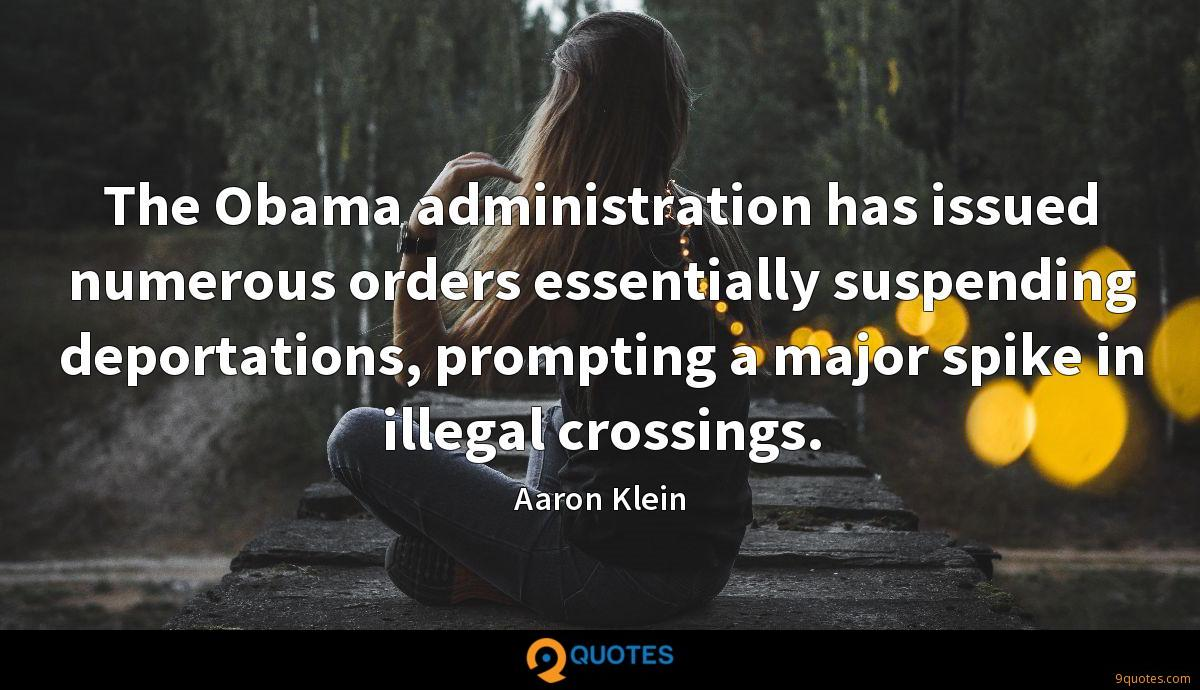 The Obama administration has issued numerous orders essentially suspending deportations, prompting a major spike in illegal crossings.