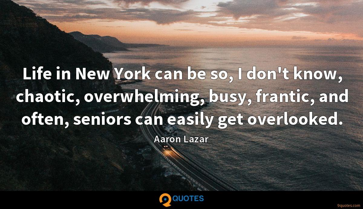 Life in New York can be so, I don't know, chaotic, overwhelming, busy, frantic, and often, seniors can easily get overlooked.