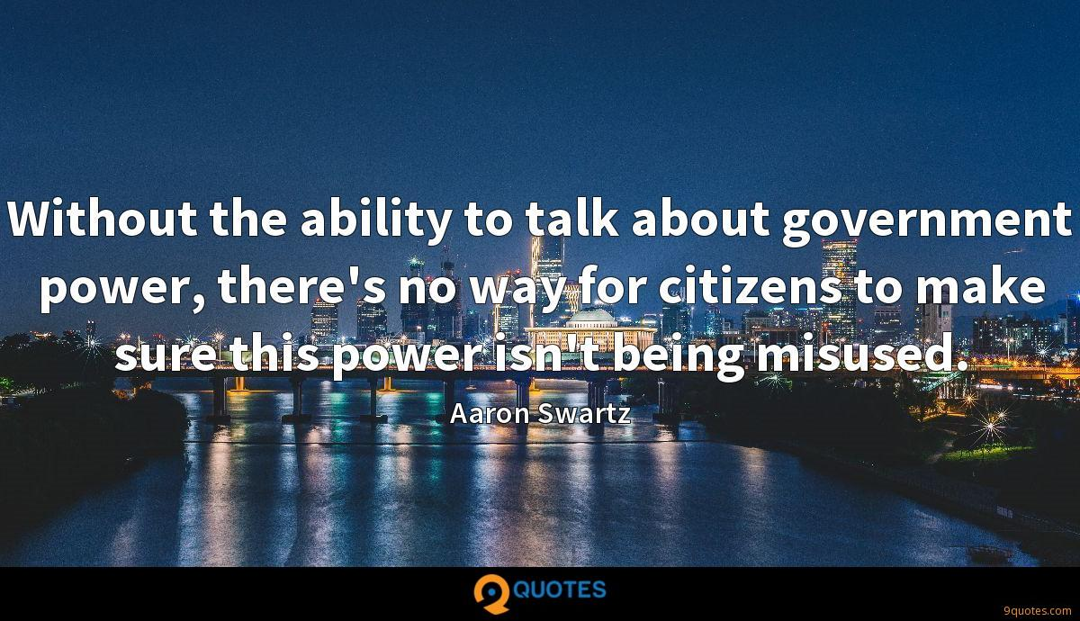 Without the ability to talk about government power, there's no way for citizens to make sure this power isn't being misused.