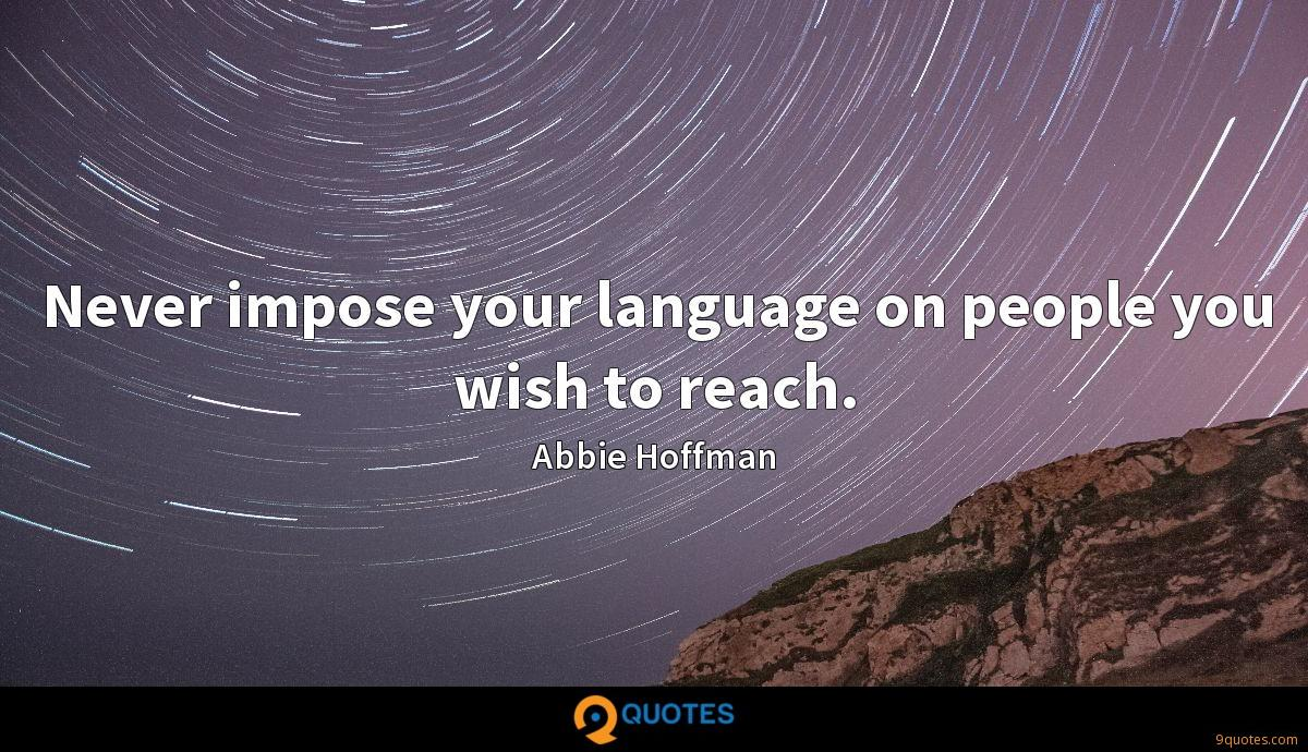 Never impose your language on people you wish to reach.