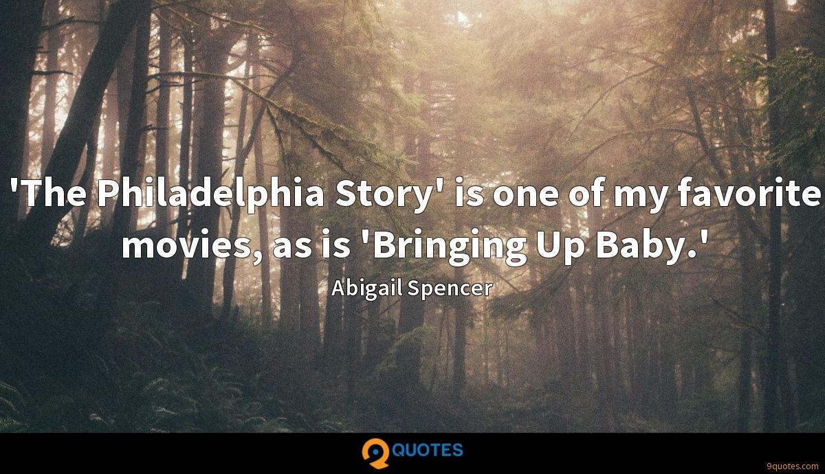 'The Philadelphia Story' is one of my favorite movies, as is 'Bringing Up Baby.'