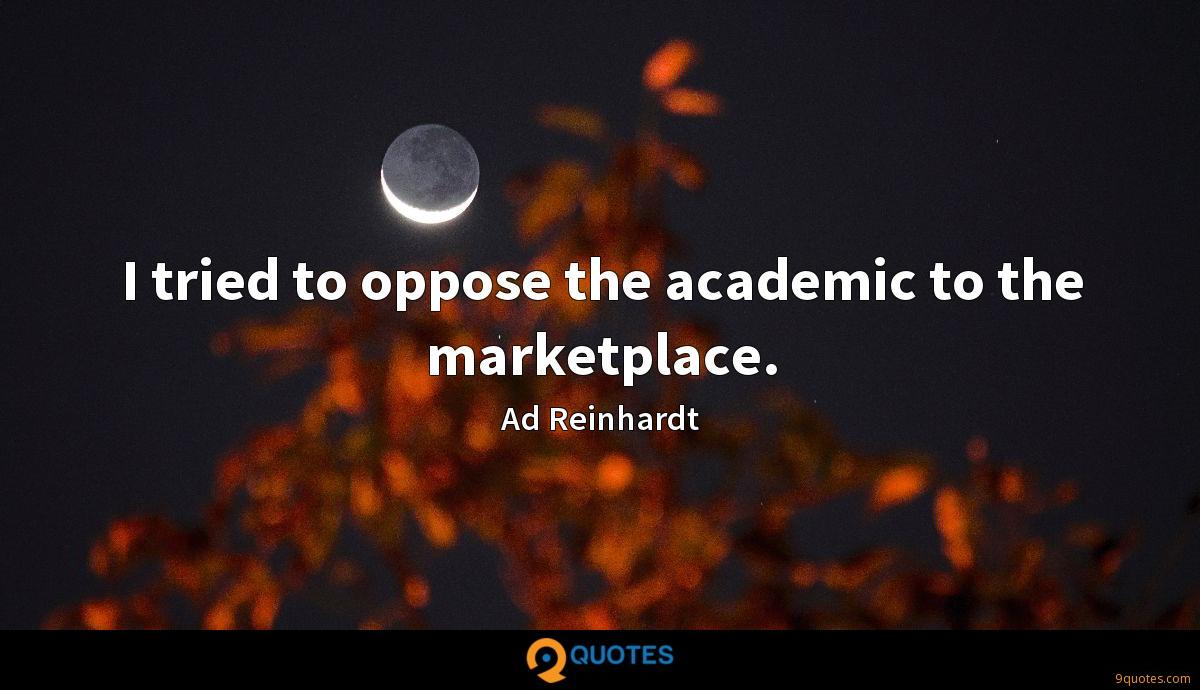 I tried to oppose the academic to the marketplace.