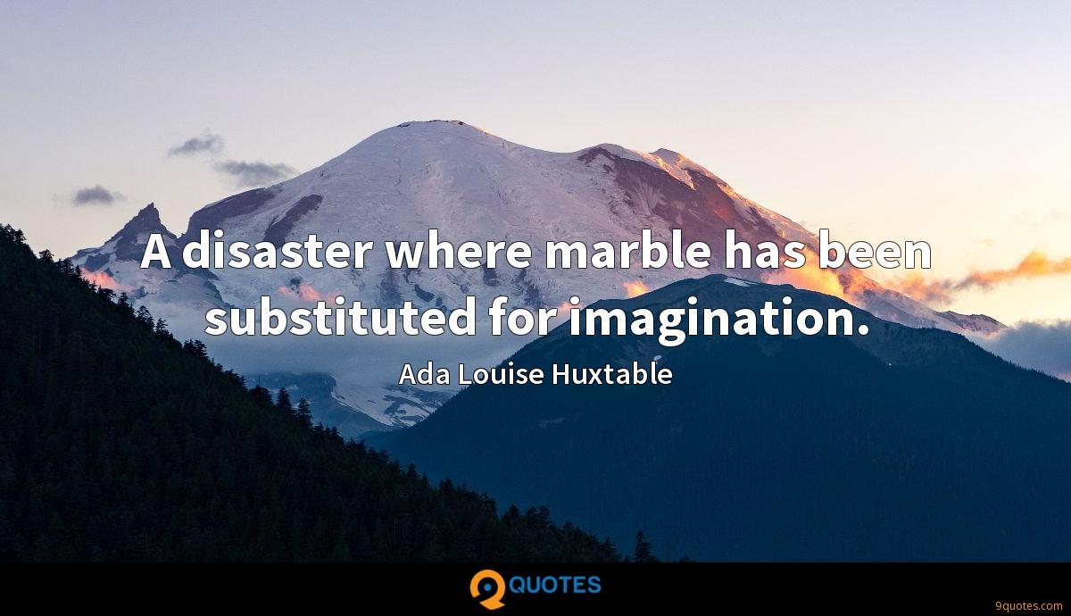A disaster where marble has been substituted for imagination.