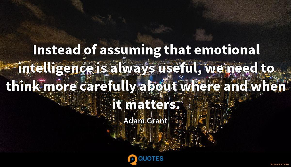 Instead of assuming that emotional intelligence is always useful, we need to think more carefully about where and when it matters.