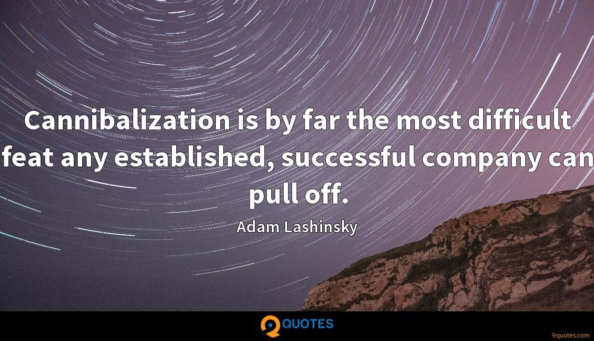 Cannibalization is by far the most difficult feat any established, successful company can pull off.