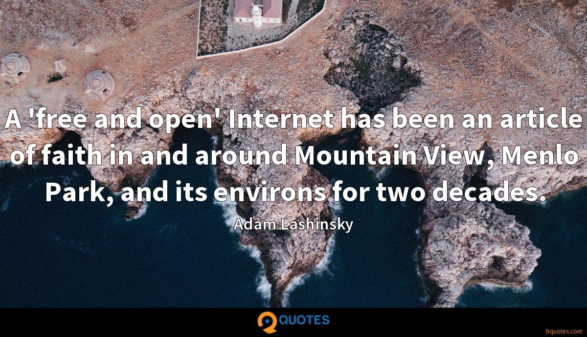 A 'free and open' Internet has been an article of faith in and around Mountain View, Menlo Park, and its environs for two decades.