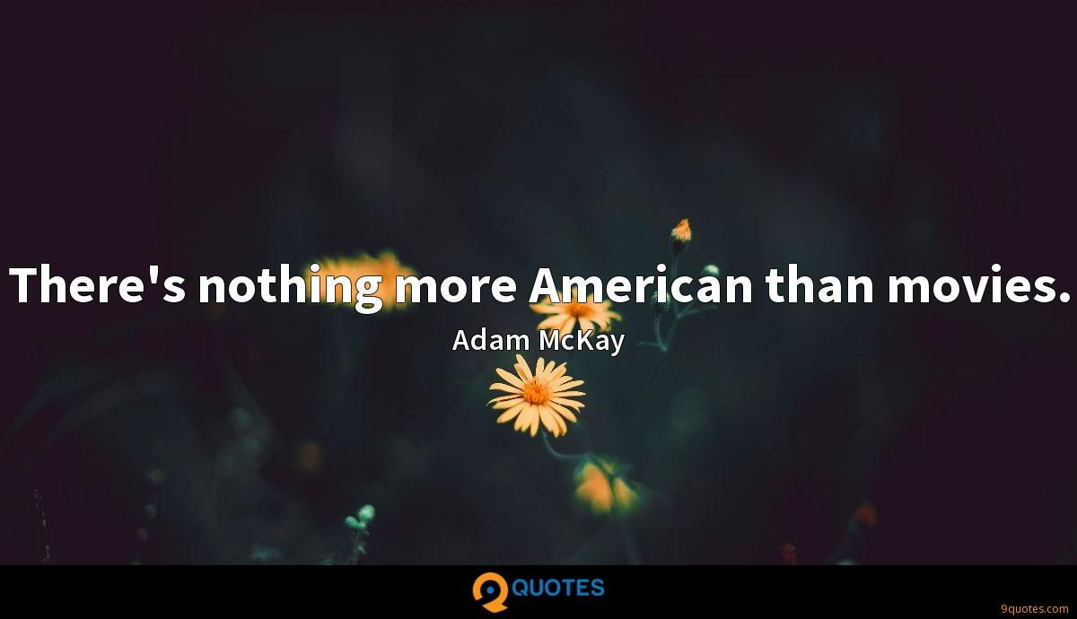 There's nothing more American than movies.