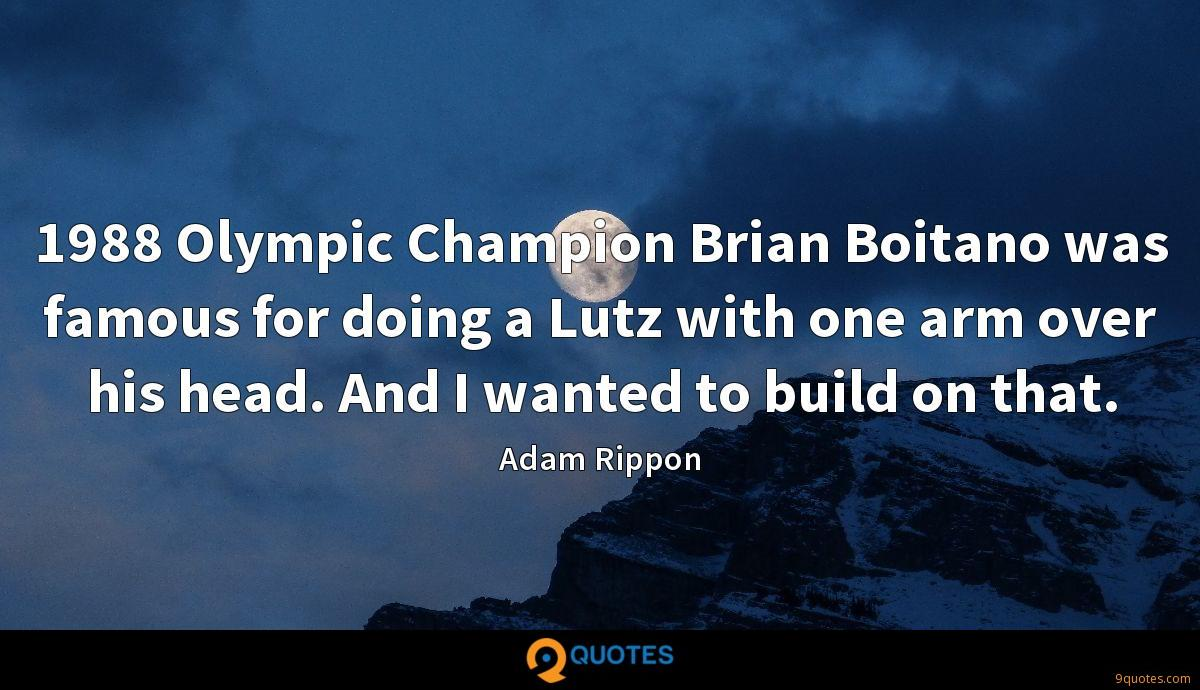 1988 Olympic Champion Brian Boitano was famous for doing a Lutz with one arm over his head. And I wanted to build on that.