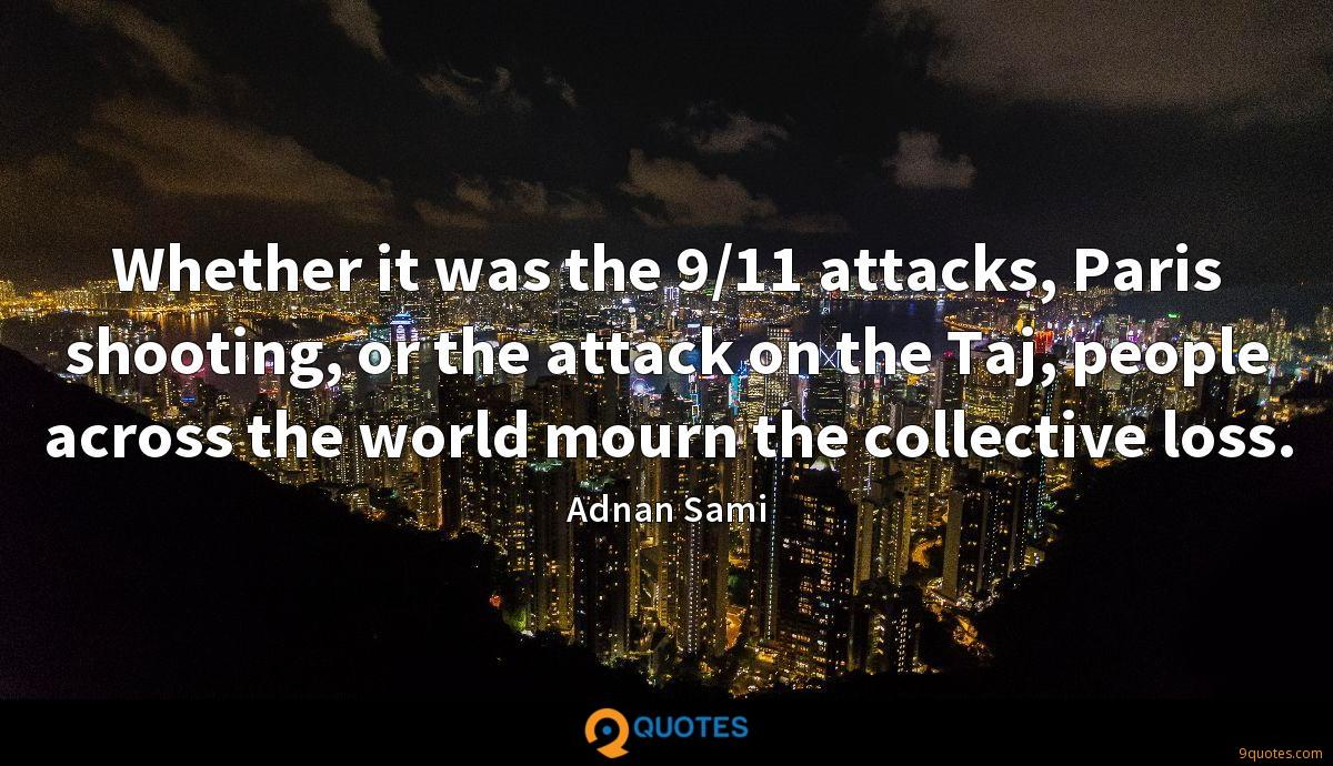 Whether it was the 9/11 attacks, Paris shooting, or the attack on the Taj, people across the world mourn the collective loss.