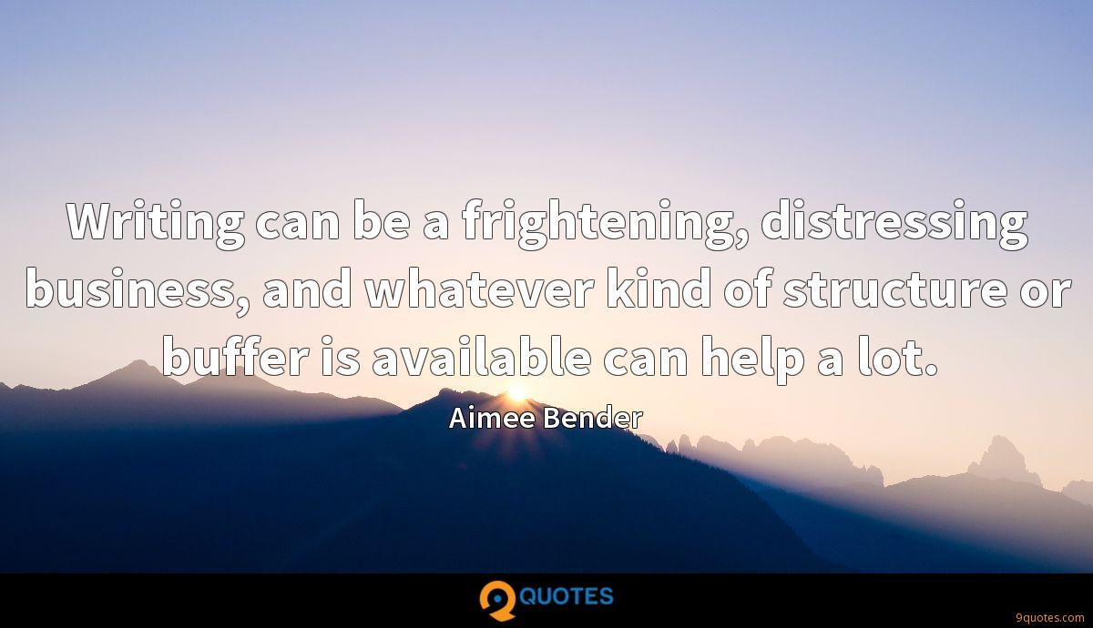 Writing can be a frightening, distressing business, and whatever kind of structure or buffer is available can help a lot.