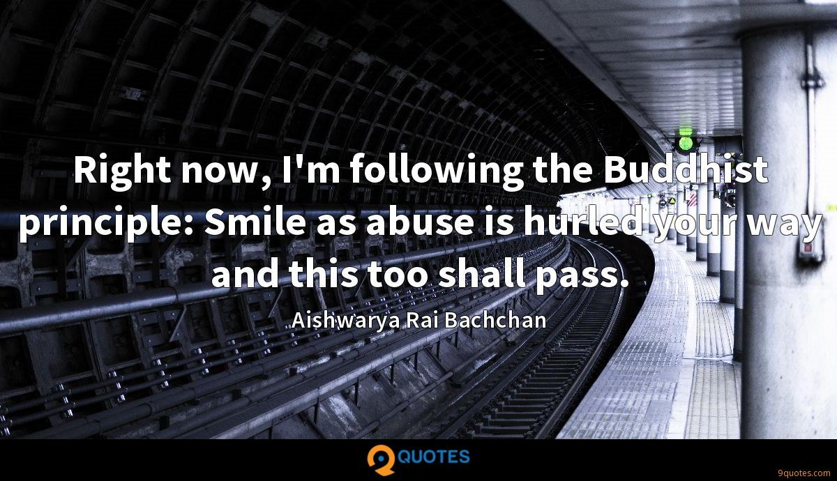 Right now, I'm following the Buddhist principle: Smile as abuse is hurled your way and this too shall pass.