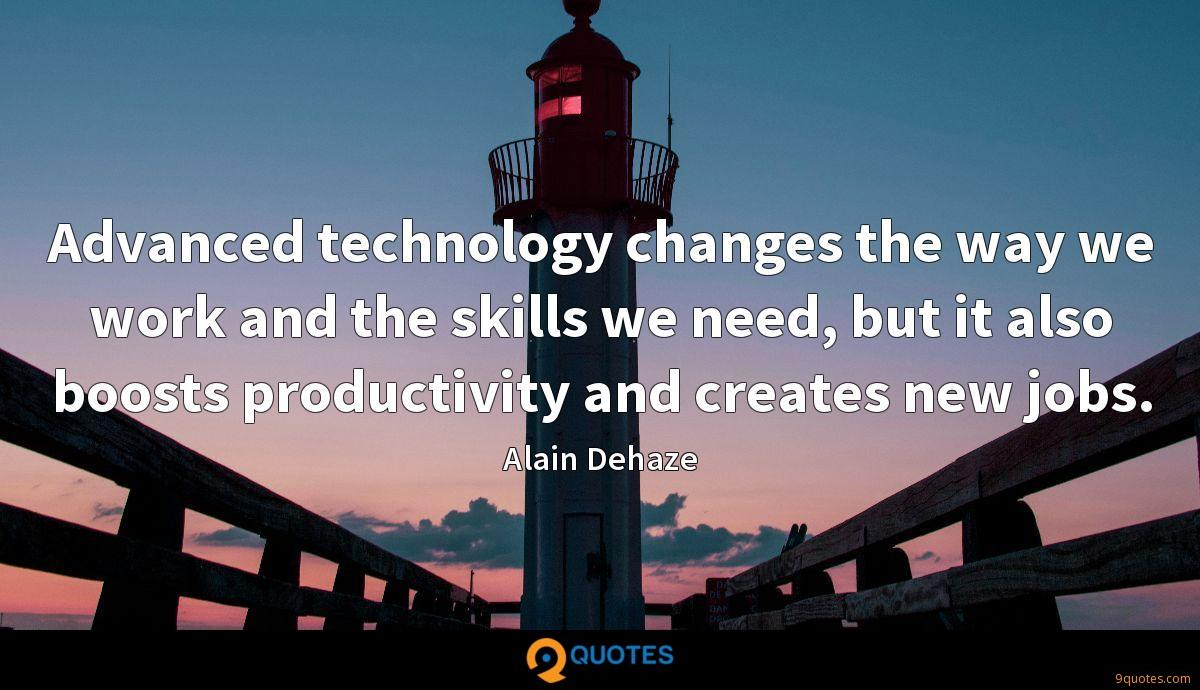 Advanced technology changes the way we work and the skills we need, but it also boosts productivity and creates new jobs.