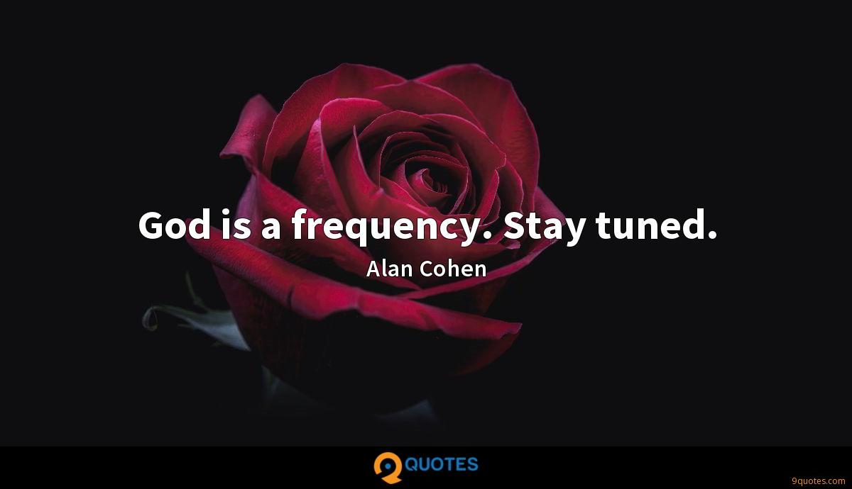 God is a frequency. Stay tuned.