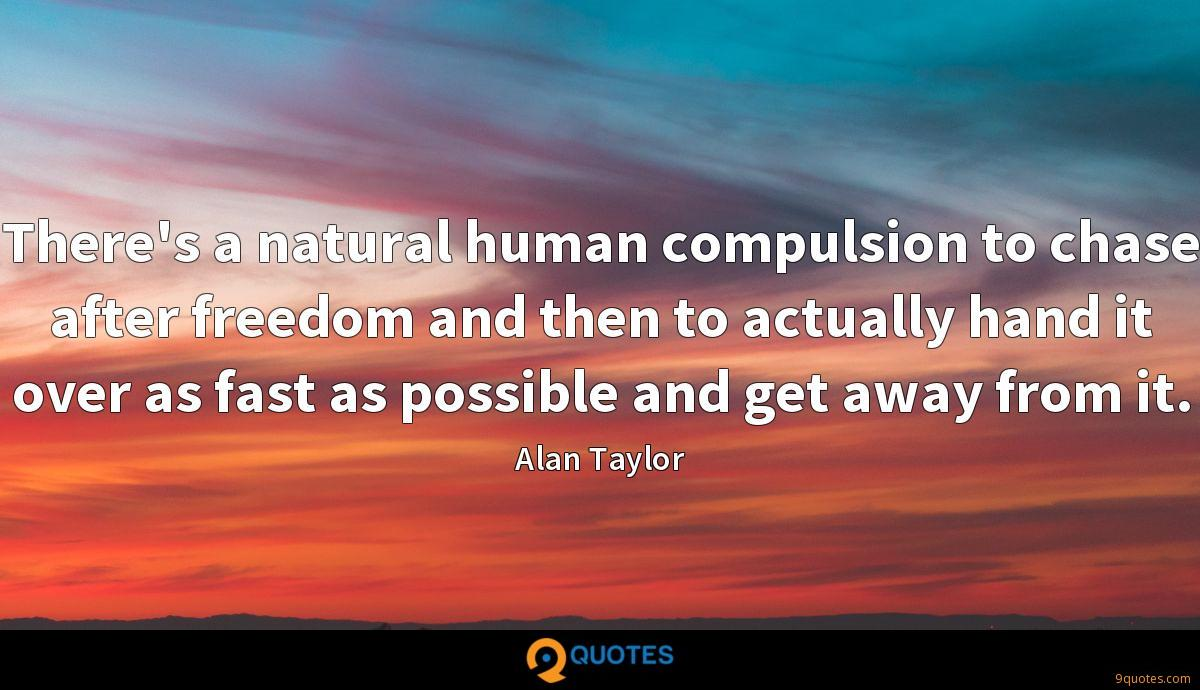 There's a natural human compulsion to chase after freedom and then to actually hand it over as fast as possible and get away from it.