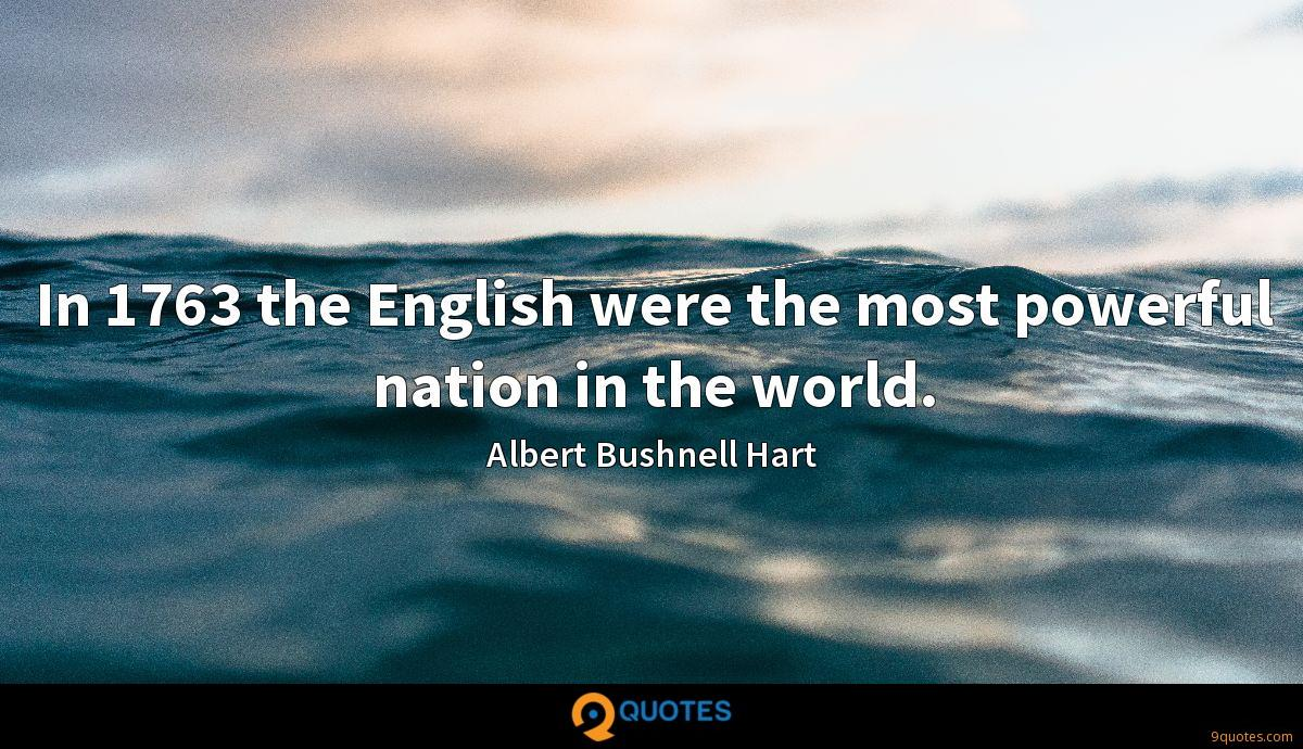 In 1763 the English were the most powerful nation in the world.