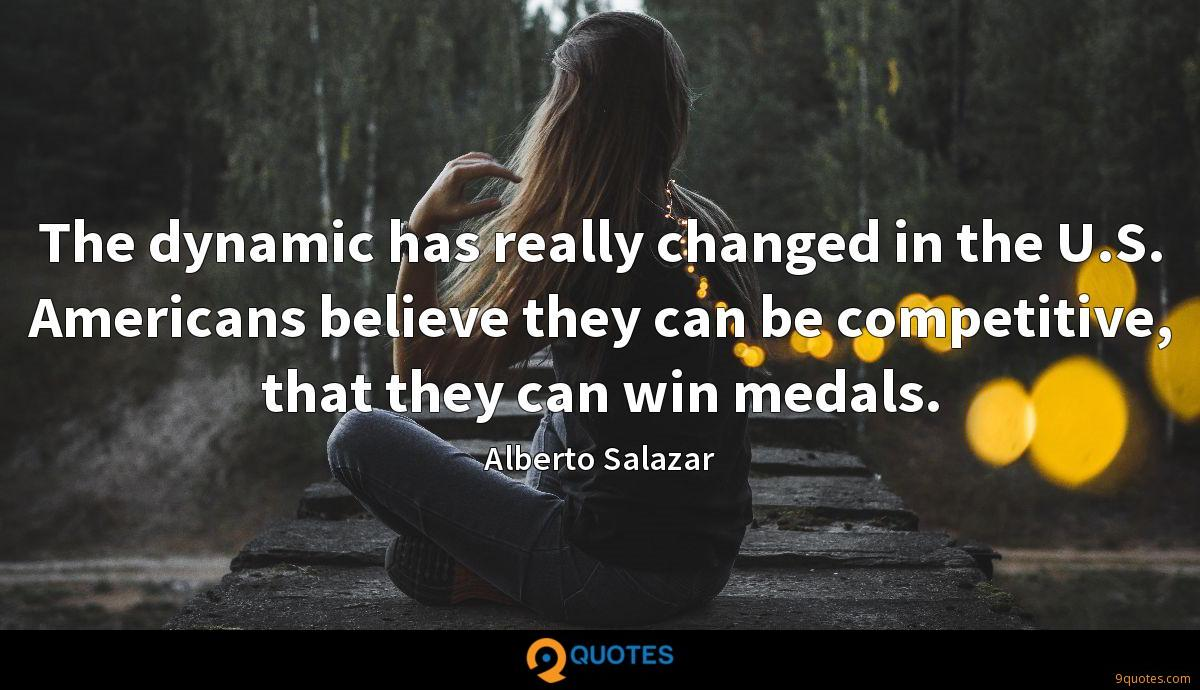 The dynamic has really changed in the U.S. Americans believe they can be competitive, that they can win medals.