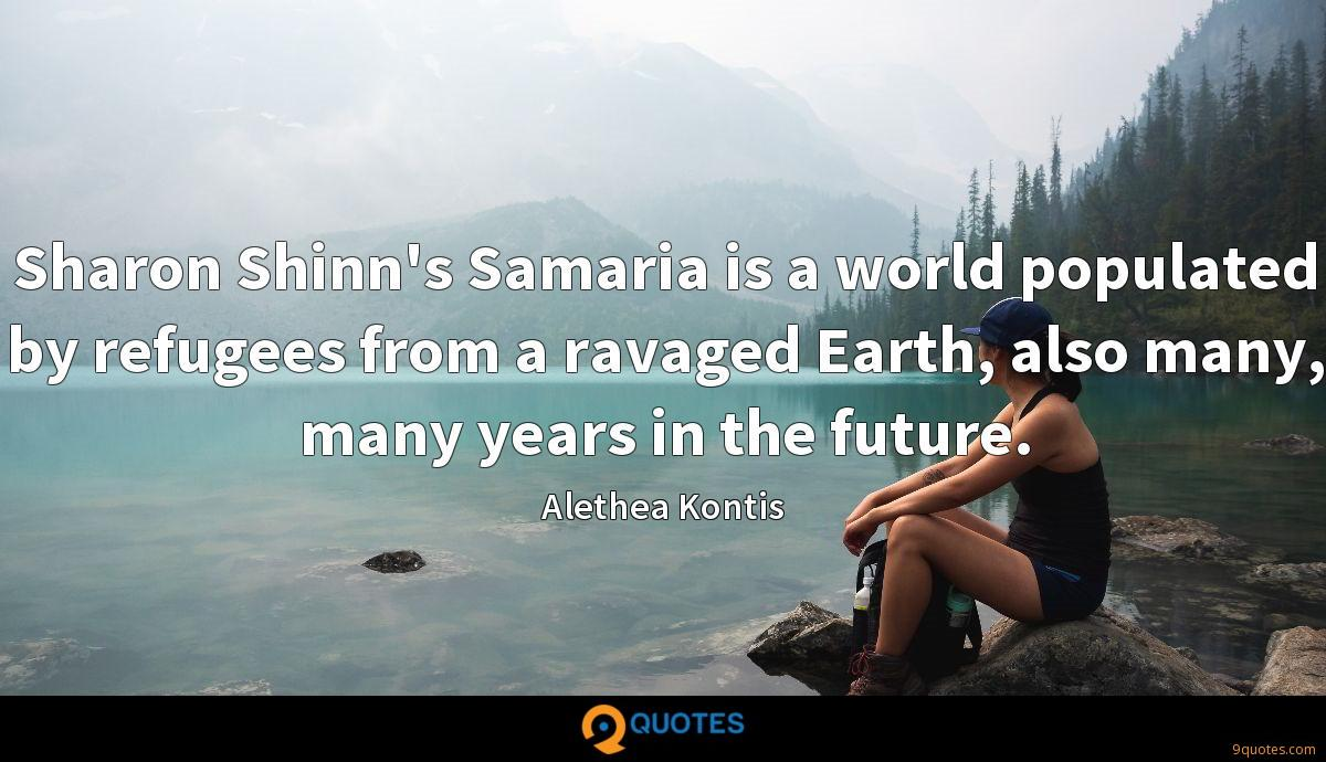 Sharon Shinn's Samaria is a world populated by refugees from a ravaged Earth, also many, many years in the future.