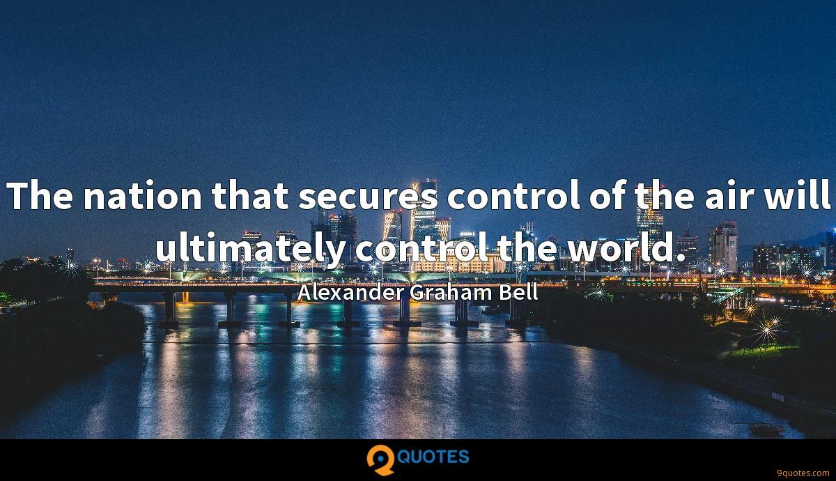 The nation that secures control of the air will ultimately control the world.