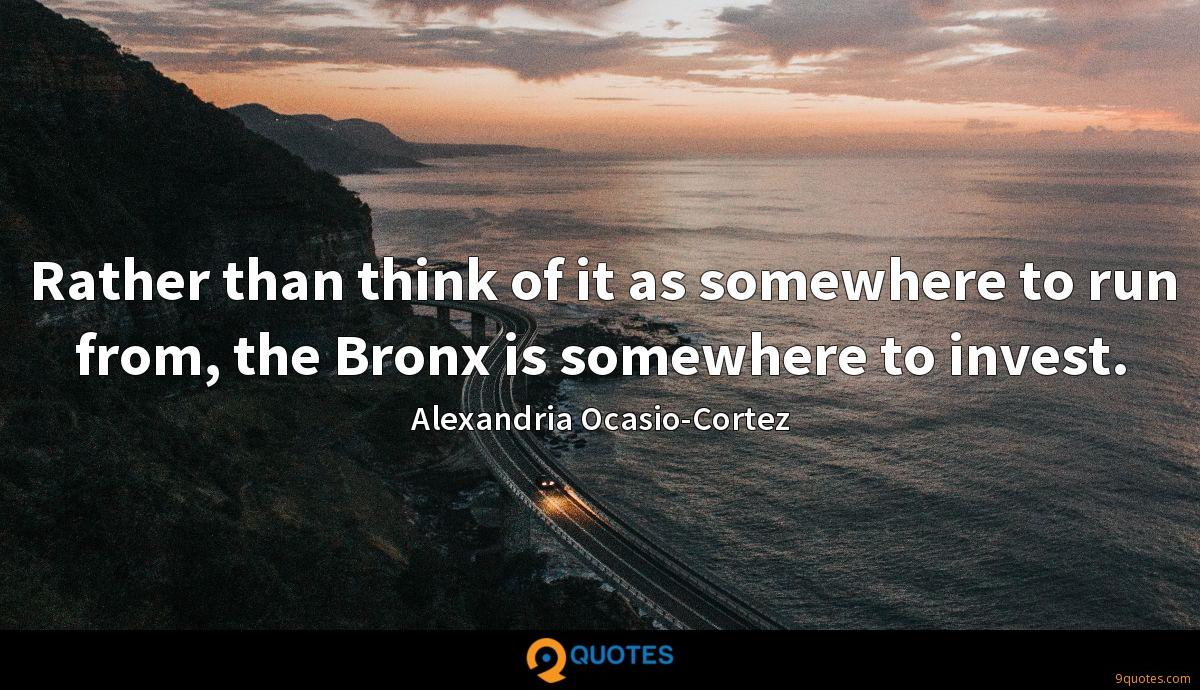 Rather than think of it as somewhere to run from, the Bronx is somewhere to invest.