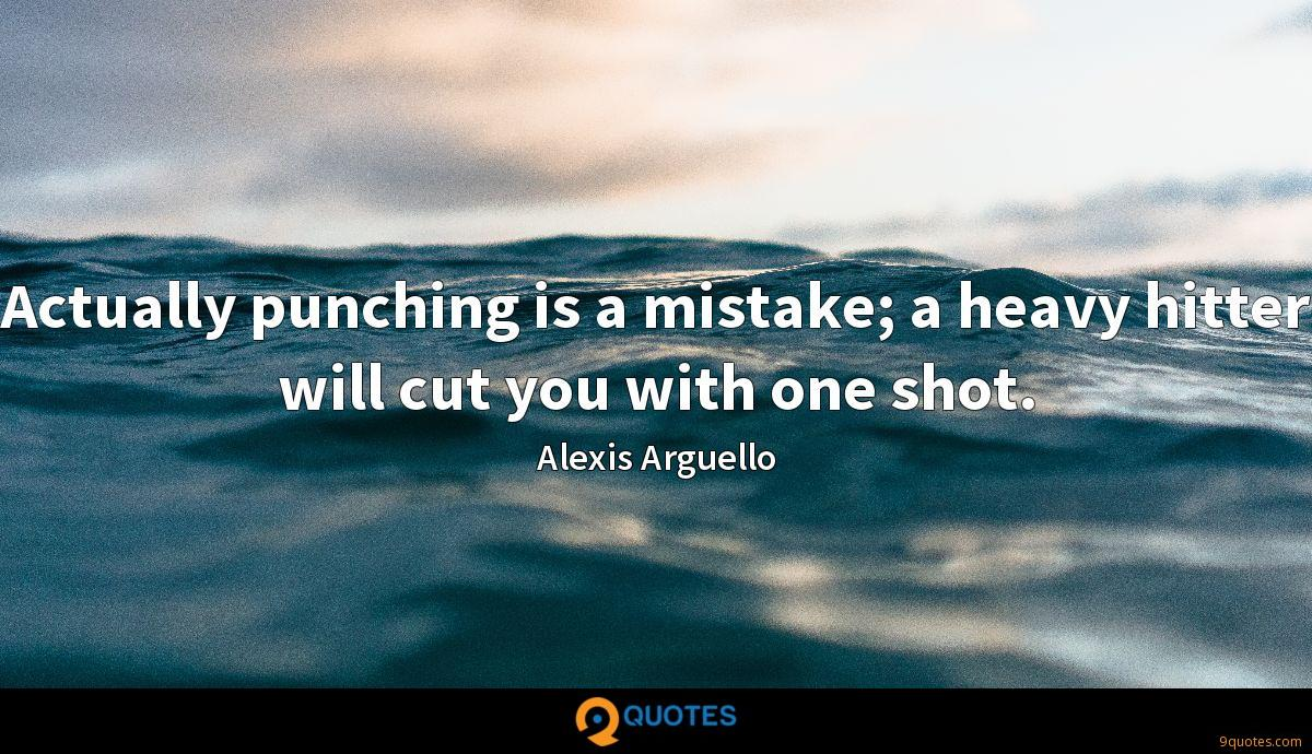Actually punching is a mistake; a heavy hitter will cut you with one shot.