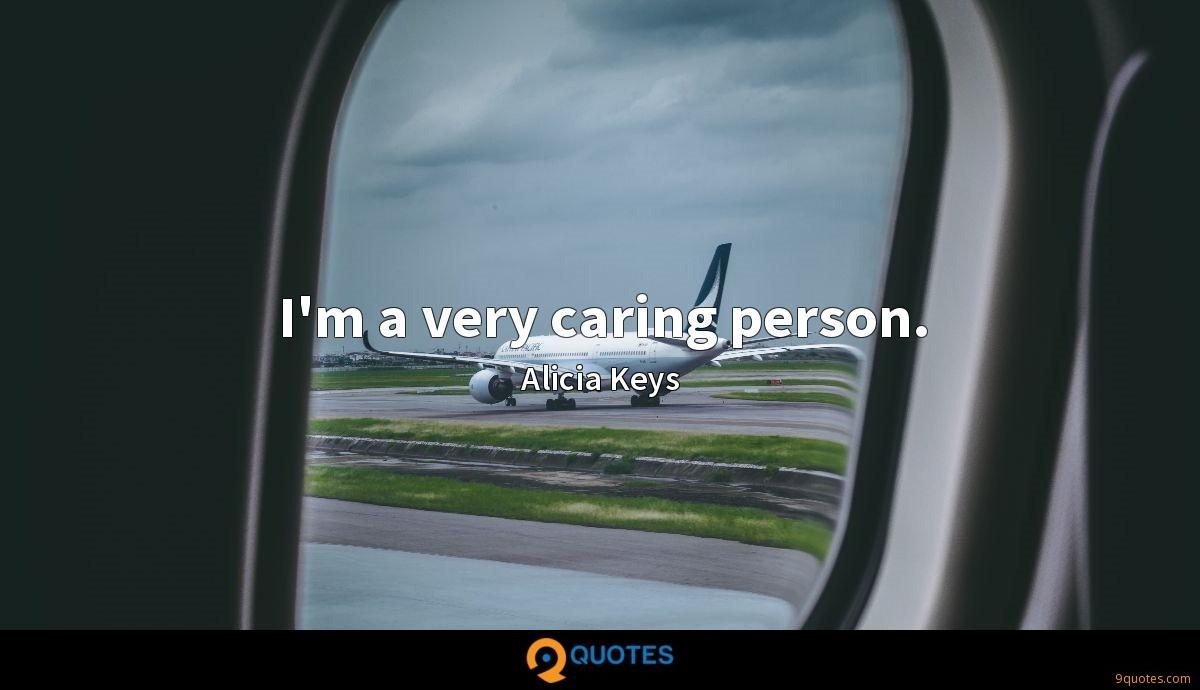 I'm a very caring person.