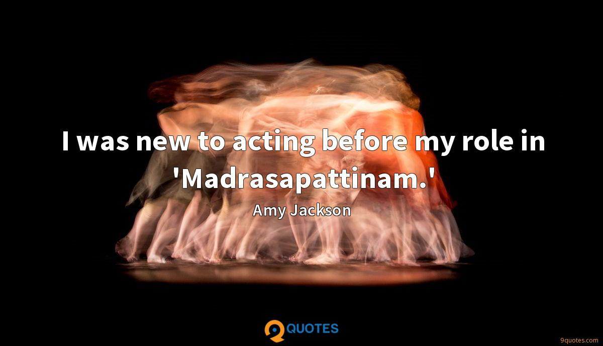 I was new to acting before my role in 'Madrasapattinam.'