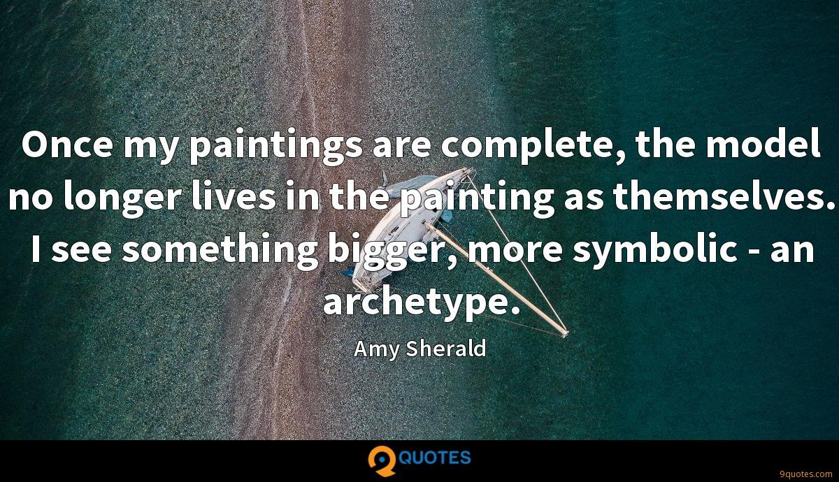 Once my paintings are complete, the model no longer lives in the painting as themselves. I see something bigger, more symbolic - an archetype.