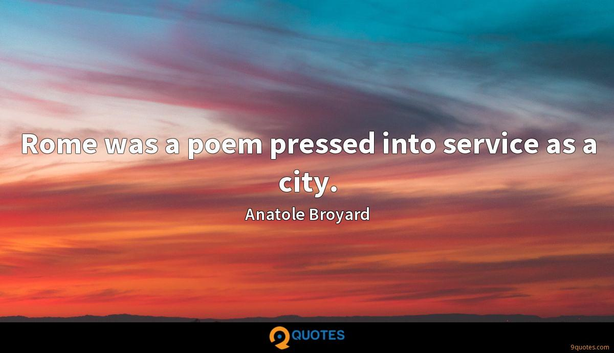 Rome was a poem pressed into service as a city.
