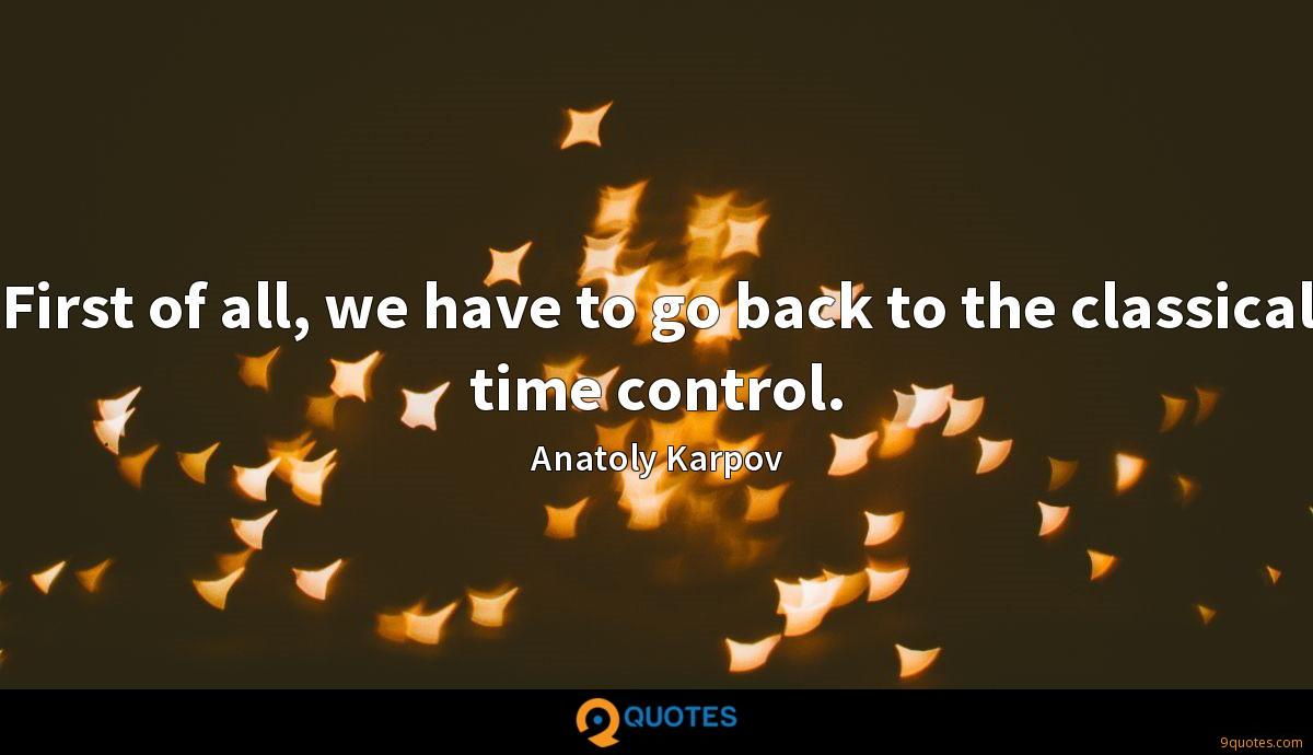 First of all, we have to go back to the classical time control.