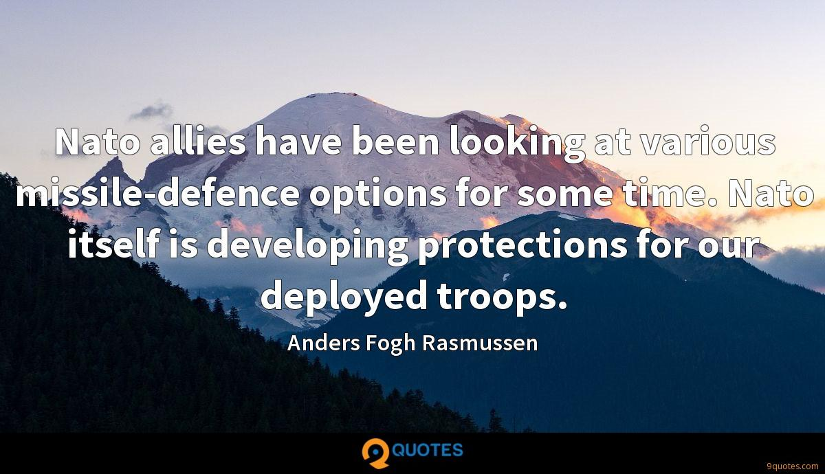 Nato allies have been looking at various missile-defence options for some time. Nato itself is developing protections for our deployed troops.