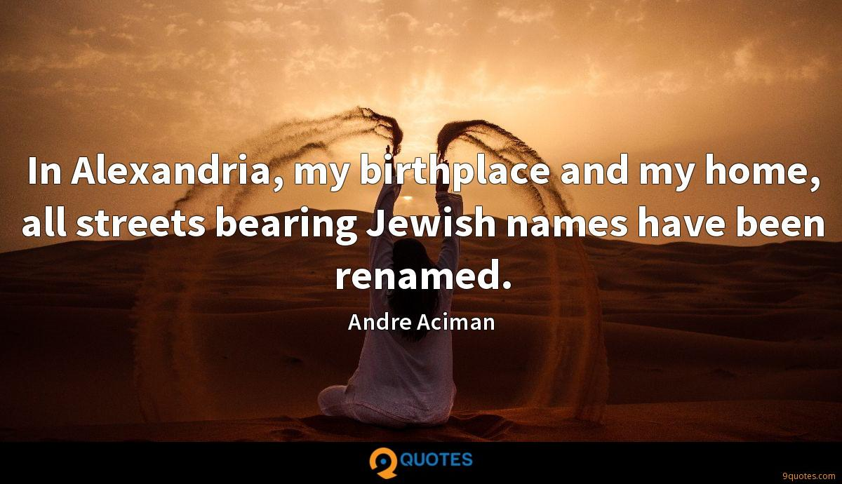 In Alexandria, my birthplace and my home, all streets bearing Jewish names have been renamed.