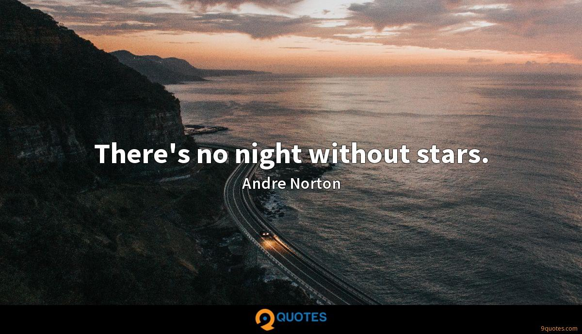 There's no night without stars.