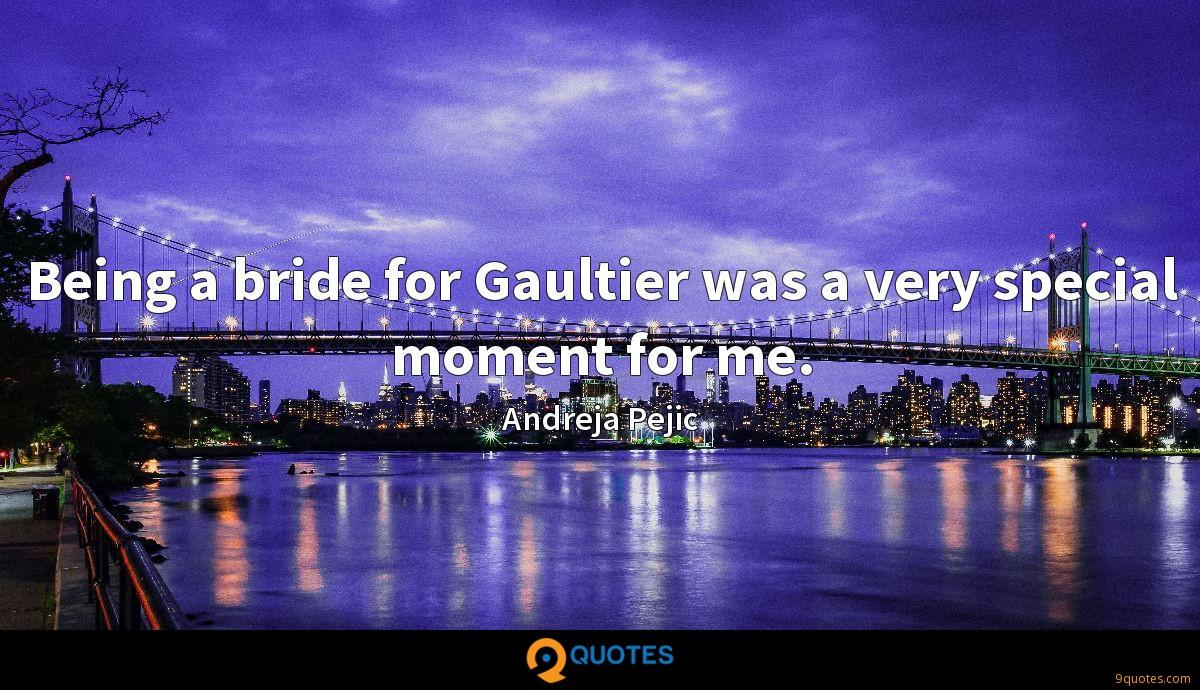 Being a bride for Gaultier was a very special moment for me.