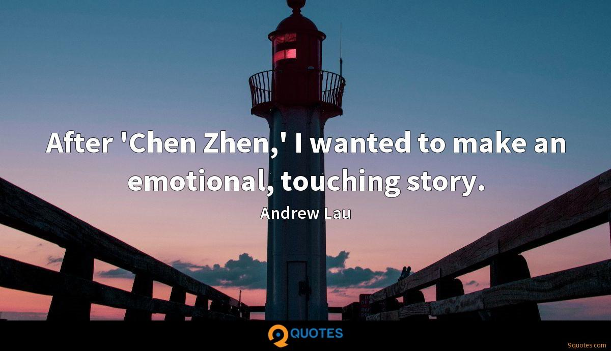 After 'Chen Zhen,' I wanted to make an emotional, touching story.
