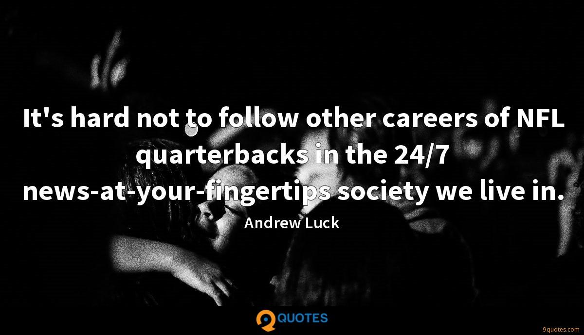 It's hard not to follow other careers of NFL quarterbacks in the 24/7 news-at-your-fingertips society we live in.