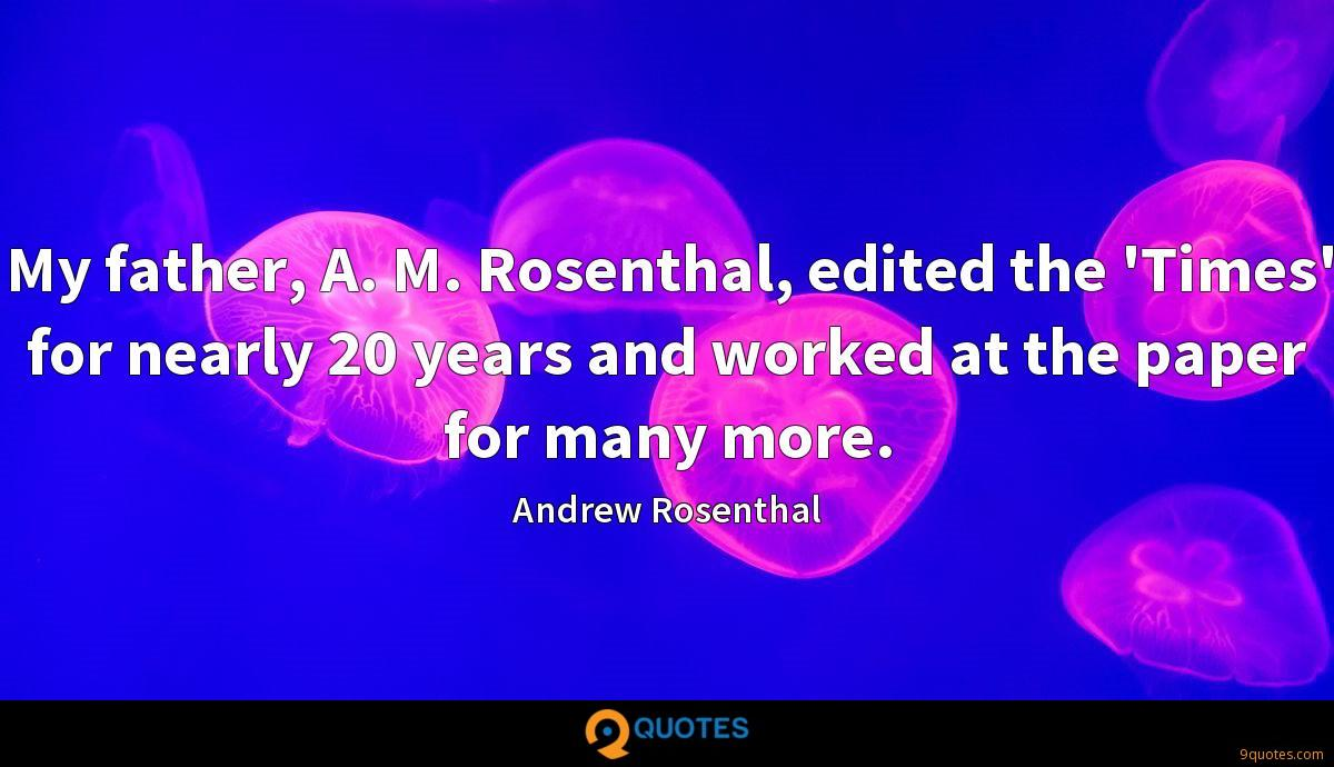 My father, A. M. Rosenthal, edited the 'Times' for nearly 20 years and worked at the paper for many more.