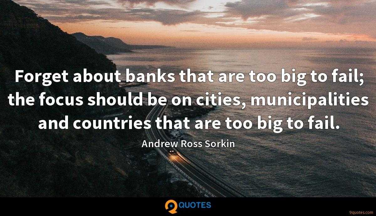 Forget about banks that are too big to fail; the focus should be on cities, municipalities and countries that are too big to fail.