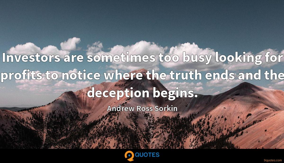 Investors are sometimes too busy looking for profits to notice where the truth ends and the deception begins.