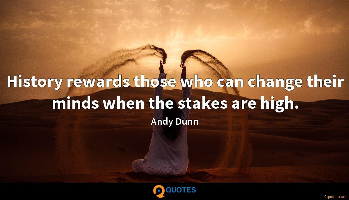 History rewards those who can change their minds when the stakes are high.