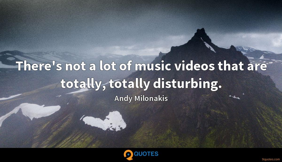 There's not a lot of music videos that are totally, totally disturbing.
