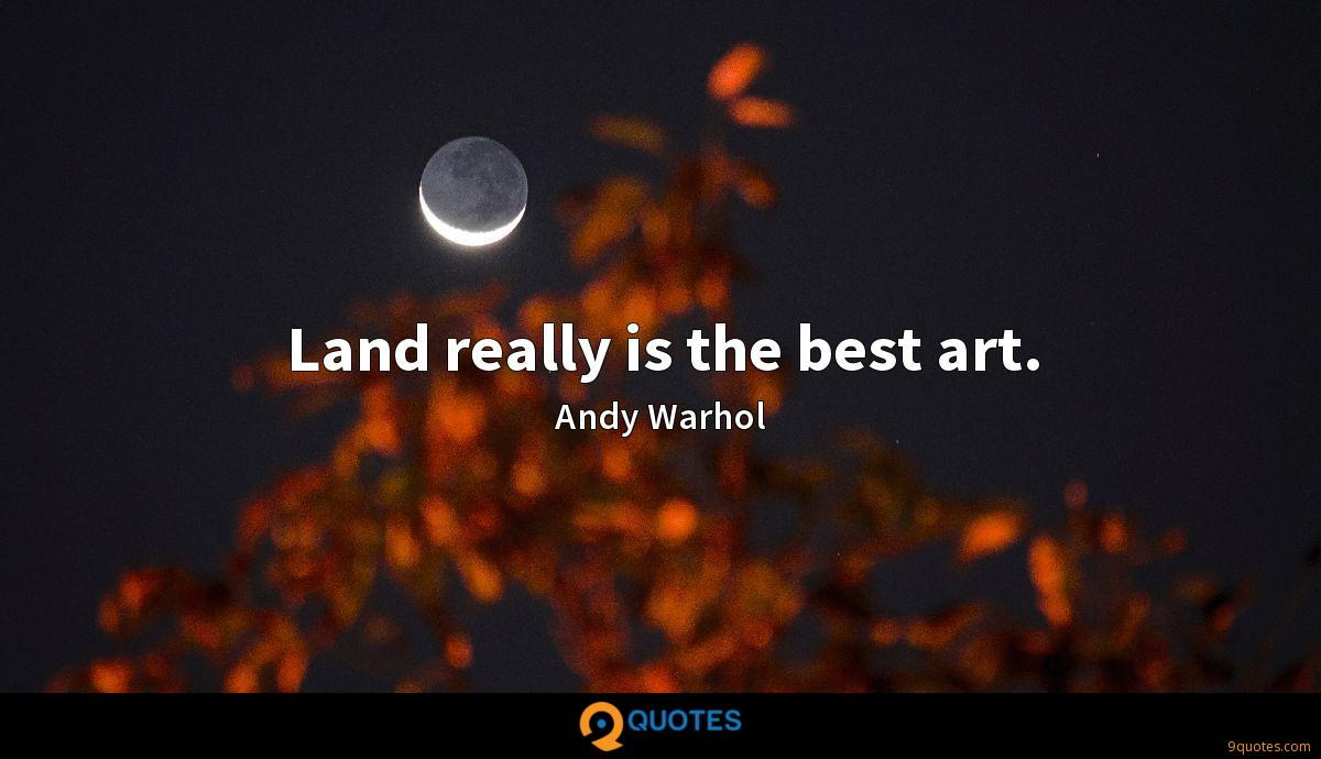 Land really is the best art.
