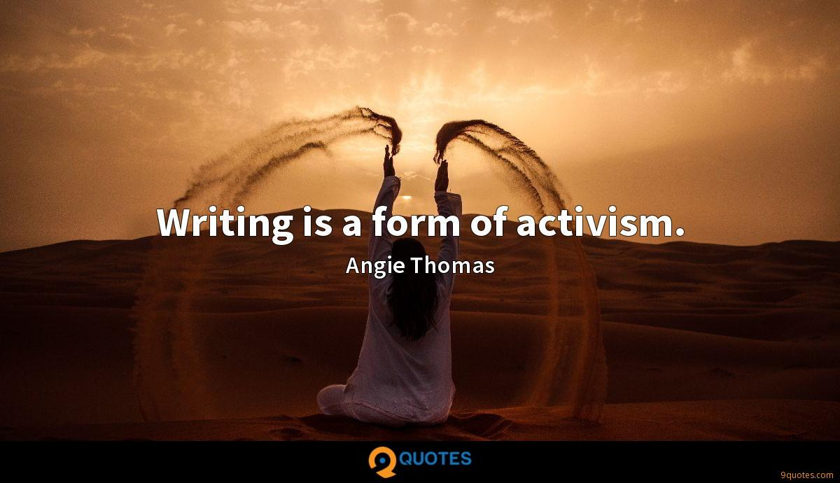Writing is a form of activism.