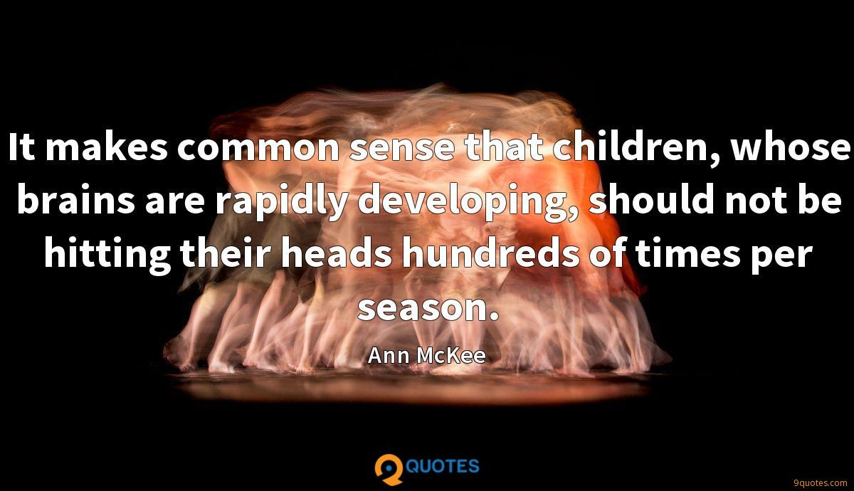 It makes common sense that children, whose brains are rapidly developing, should not be hitting their heads hundreds of times per season.