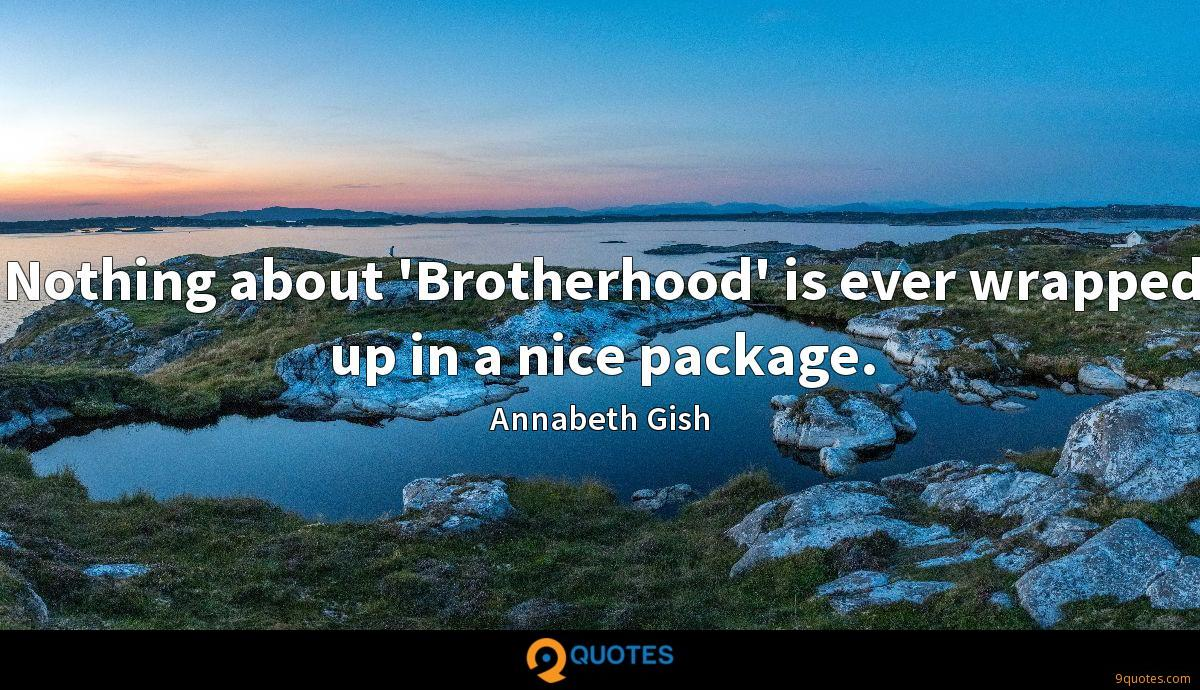 Nothing about 'Brotherhood' is ever wrapped up in a nice package.