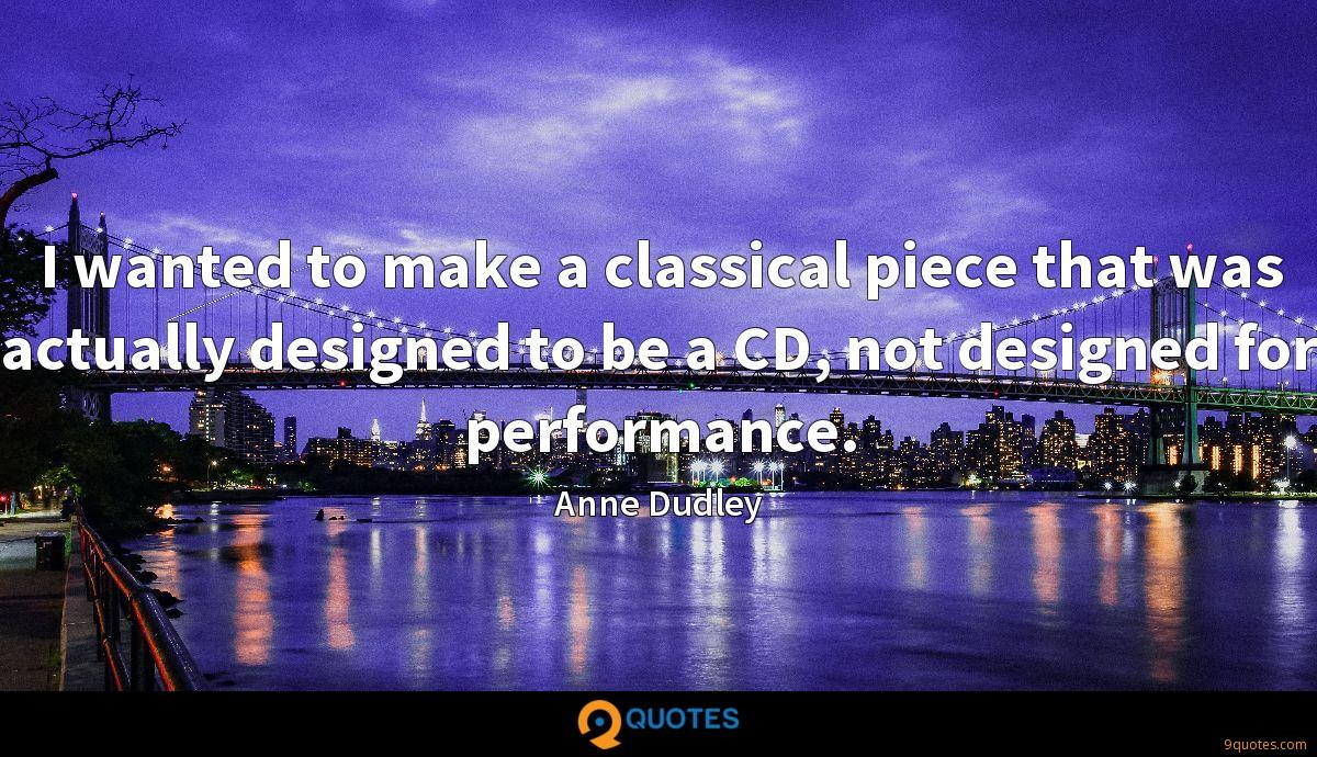 I wanted to make a classical piece that was actually designed to be a CD, not designed for performance.