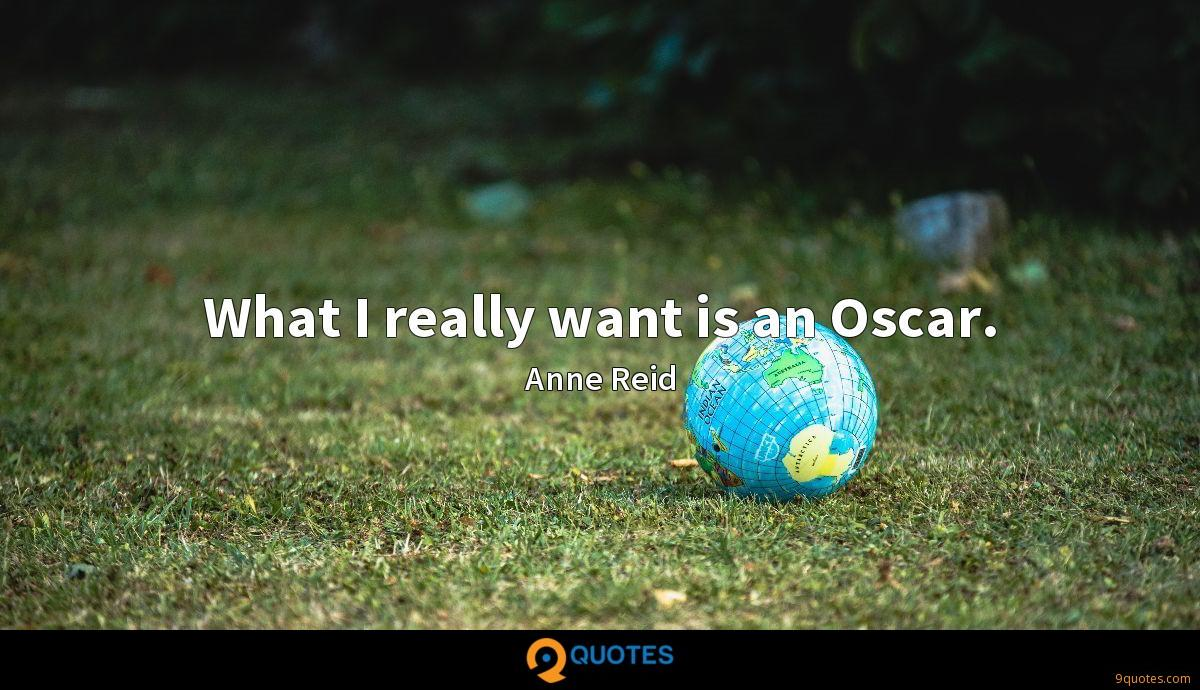 What I really want is an Oscar.