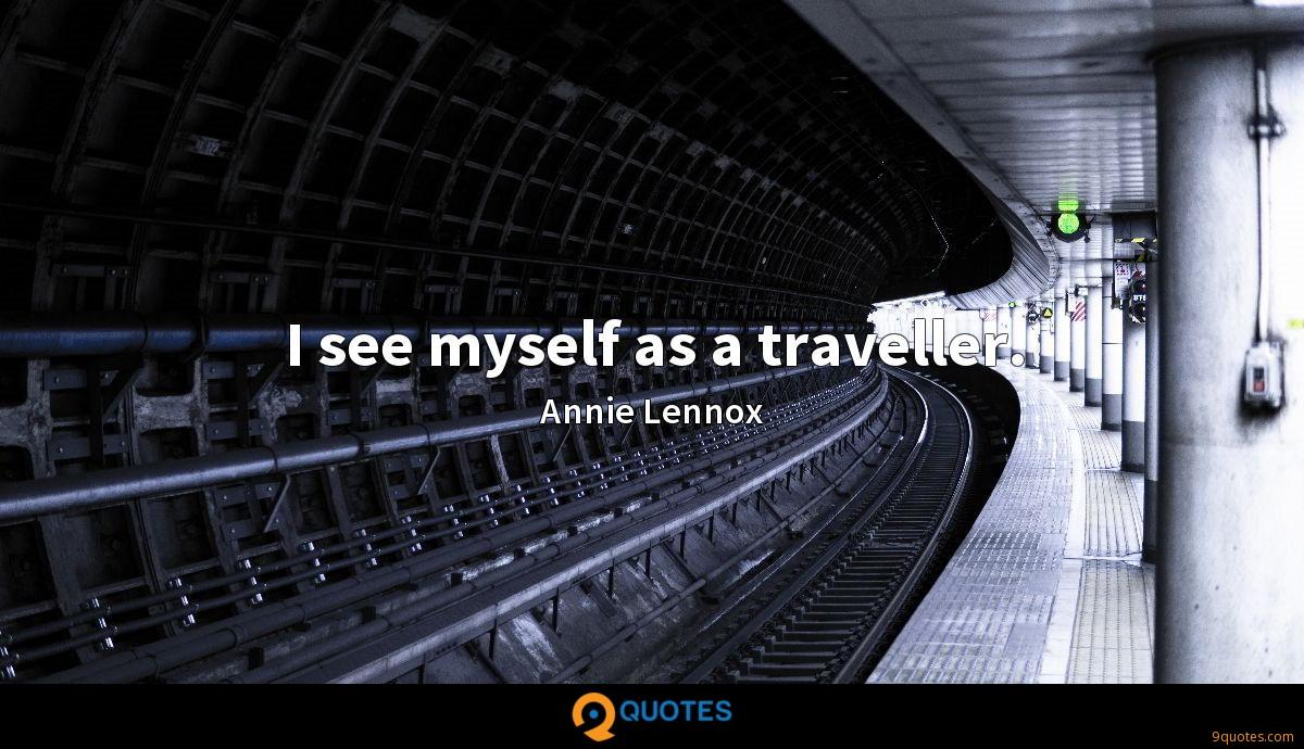 I see myself as a traveller.