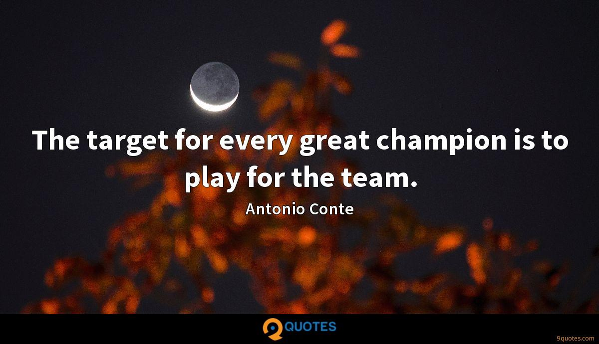 The target for every great champion is to play for the team.