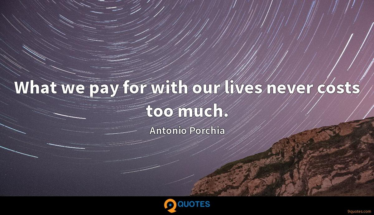 What we pay for with our lives never costs too much.