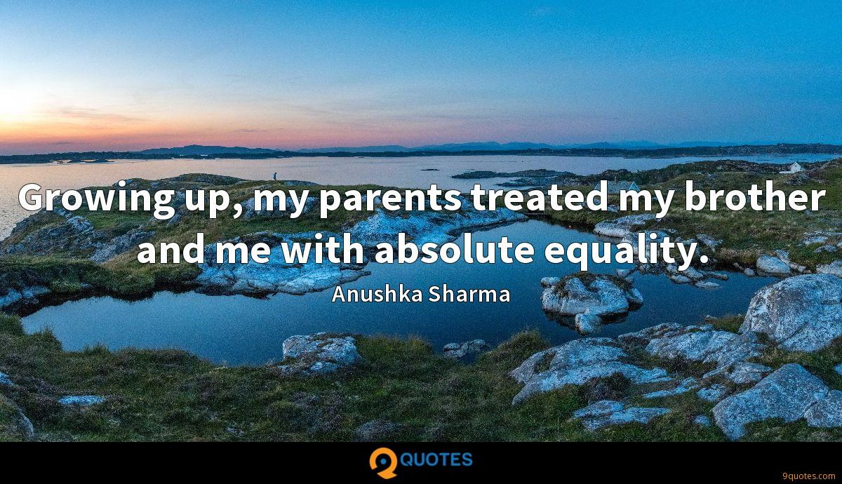 Growing up, my parents treated my brother and me with absolute equality.
